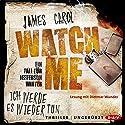 Watch me: Ich werde es wieder tun (Jefferson Winter 2) Audiobook by James Carol Narrated by Dietmar Wunder