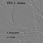 FEC v. Akins |  A. Biographer