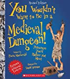 img - for You Wouldn't Want to Be in a Medieval Dungeon!: Prisoners You'd Rather Not Meet book / textbook / text book
