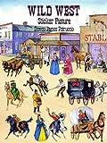 Wild West Sticker Picture (Dover Sticker Books) (0486403769) by Petruccio, Steven James