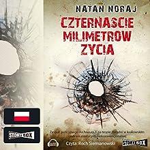Czternascie milimetrów życia Audiobook by Natan Noraj Narrated by Roch Siemianowski
