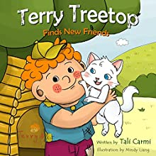 Terry Treetop Finds New Friends (       UNABRIDGED) by Tali Carmi Narrated by Amy Barron Smolinski