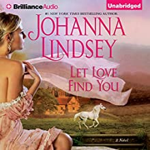 Let Love Find You Audiobook by Johanna Lindsey Narrated by Anne Flosnik