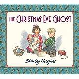 The Christmas Eve Ghostby Shirley Hughes