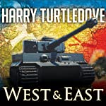 The War That Came Early: West and East (       UNABRIDGED) by Harry Turtledove Narrated by Todd McLaren