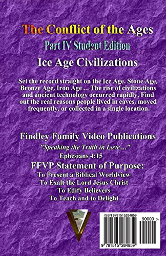 The Conflict of the Ages Student Edition IV: Ice Age Civilizations: Volume 4
