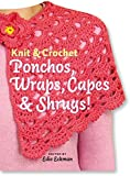 Knit and Crochet Ponchos, Wraps, Capes and Shrugs! (Knit & Crochet)