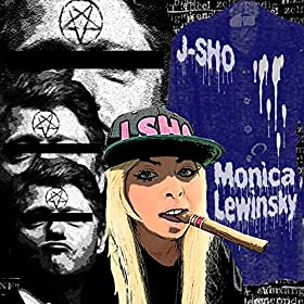 monica lewinsky explicit j sho from the album monica lewinsky explicit