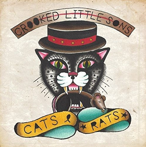 CROOKED LITTLE SONS - Cats & Rats