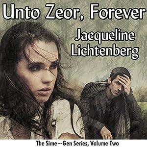 Unto Zeor, Forever: Sime-Gen, Book Two | [Jacqueline Lichtenberg]