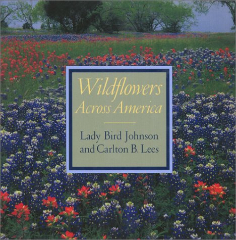 Wildflowers Across America, Lady Bird Johnson, Carlton B. Lees