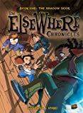 Elsewhere Chronicles:Shadow Door Bk.1