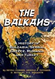 img - for The Balkans: A History Of Bulgaria, Serbia, Greece, Rumania and Turkey: (Timeless Classic Books) book / textbook / text book