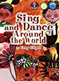 Sing and Dance Around the World: Grades 3-5 (CD Included)