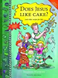 Susanna Spanring Does Jesus Like Cake?: And Other Recipes for Life