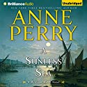A Sunless Sea: William Monk, Book 18 Audiobook by Anne Perry Narrated by Ralph Lister