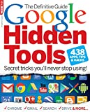 The Definitive Guide to Google Hidden Tools