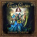 Gaia Codex Audiobook by Sarah Drew Narrated by Sarah Drew