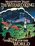 THE WIZARD KING TRILOGY 1  HC: The King of the World