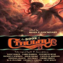 The Book of Cthulhu: Tales Inspired by H. P. Lovecraft (       UNABRIDGED) by Ross E. Lockhart (editor) Narrated by Fleet Cooper, Teresa DeBerry