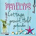 Cottage gesucht, Held gefunden Hörbuch von Susan Elizabeth Phillips Gesprochen von: Rike Schmid