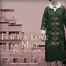 For the Love of Mike Audiobook by Rhys Bowen Narrated by Nicola Barber