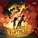 The Savage Fortress (       UNABRIDGED) by Sarwat Chadda Narrated by Bruce Mann