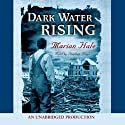Dark Water Rising (       UNABRIDGED) by Marian Hale Narrated by Stephen Hoye