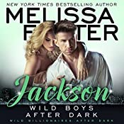 Wild Boys After Dark: Jackson: Wild Billionaires After Dark, Book 3 | Melissa Foster