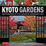 Kyoto Gardens: Masterworks of the Jap...
