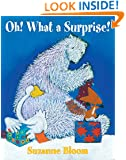 Oh! What a Surprise! (Goose and Bear stories)
