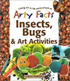 Insects, Bugs, & Art Activities (Arty Facts)