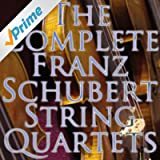 The Complete String Quartets of Franz Schubert