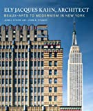 Ely Jacques Kahn- architect:beaux-arts to modernism in New York