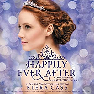 Happily Ever After: Companion to the Selection Series Hörbuch