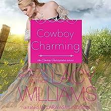 Cowboy Charming: Cowboy Fairytales, Book 2 | Livre audio Auteur(s) : Lacy Williams Narrateur(s) : Lara Asmundson