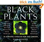 Black Plants: 75 Striking Choices for...