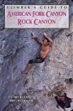 Climber's Guide to American Fork/Rock Canyon (Regional Rock Climbing Series)