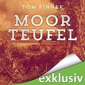 Moorteufel (Moor-Trilogie 1) Hörbuch von Tom Finnek Gesprochen von: Elmar Börger