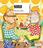 Yoko (Yoko and Friends-School Days) (Spanish Edition) (8424180348) by Wells, Rosemary
