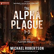 The Alpha Plague, Books 1-3 - Michael Robertson