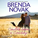 Coulda Been a Cowboy (       UNABRIDGED) by Brenda Novak Narrated by Adam Verner