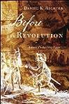 Before the Revolution: America's Anci...