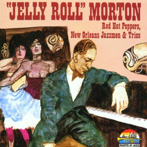 Jelly Roll Morton Red Hot Peppers, New Orleans Jazzmen & Trios