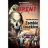 """Dan Shockers Larry Brent - Neue F�lle, Die Geheimen X-Akten der PSA - Zombie Insektenvon """"Christian Montillon"""""""