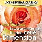 Bewusstseinssprung in eine neue Dimension (Long-Seminar-Classics) | Kurt Tepperwein
