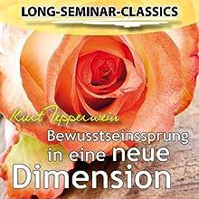 Bewusstseinssprung in eine neue Dimension (Long-Seminar-Classics)  von Kurt Tepperwein Gesprochen von: Kurt Tepperwein