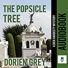 The Popsicle Tree: A Dick Hardesty Mystery, Volume 9 Audiobook by Dorien Grey Narrated by Jim Hickey