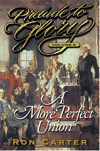 A More Perfect Union (Prelude to Glory, Vol. 8) (Prelude To Glory Volume 8 compare prices)