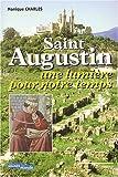 echange, troc Monique Charles - Saint Augustin : Une lumière pour notre temps